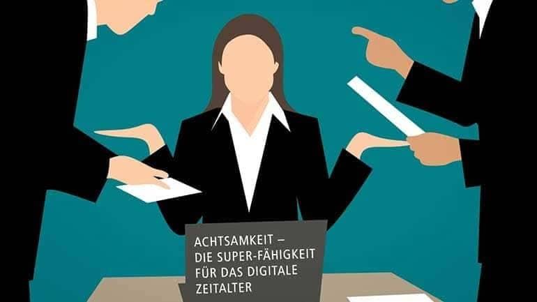 Achtsamkeit vs Digitalisierung – zu mehr Kraft und Motivation